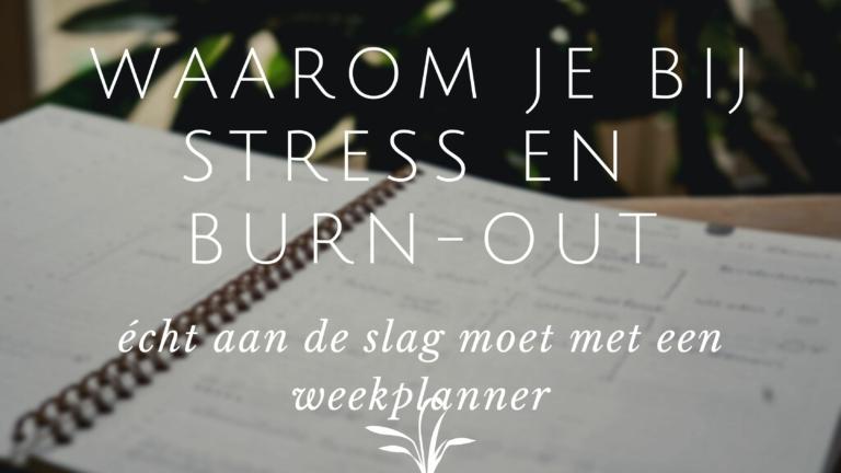 weekplanner bij stress en burnout